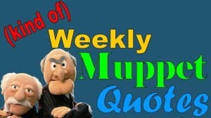 (Kind of) Weekly Muppet Quotes: Statler and Waldorf