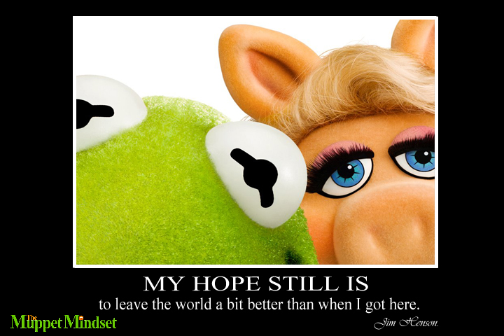 Jim henson motivational posters the muppet mindset posters themed around quotes and photos from jim henson and the muppets feel free to share the posters around on social media or anywhere else voltagebd Images