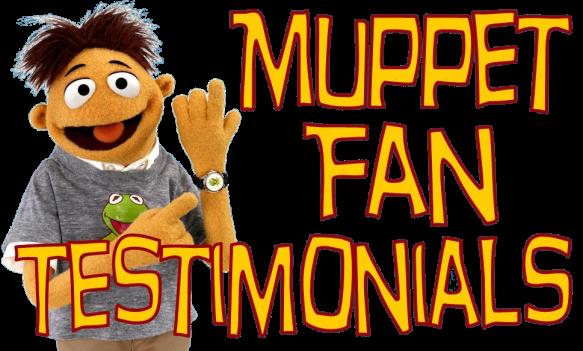 Muppet Fan Testimonials