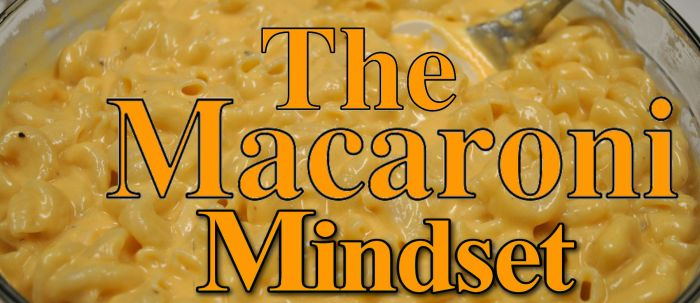Macaroni Mindset