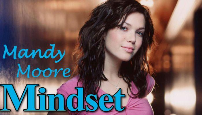 Mandy Moore mindset