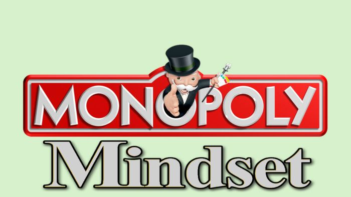 Monopoly Mindset