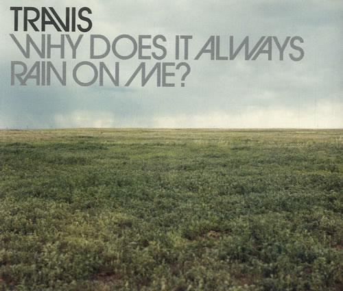 travis-90s-why-does-it-always-rain-on-me-522-cd-single-168102.jpg